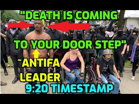 """Death is coming to your door step"" says Antifa leader of Portland Oregon - Antifa Violence Archived"