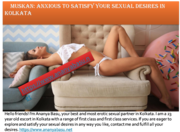 Muskan: anxious to satisfy your sexual desires in Kolkata