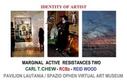 Carl T. Chew - RCBz - Reid Wood, IDENTITY OF ARTIST / Marginal Active Resistances Two