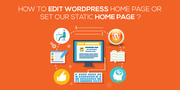How To Edit WordPress Home Page Or Set Our Static Home Page