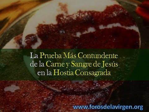 La Prueba Más Contundente de la Carne y Sangre de Jesús en la Hostia Consagrada