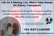 Get a gift of life with Kidney Transplant in India