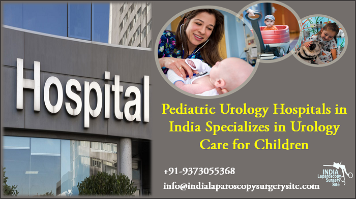 Pediatric Urology Hospitals in India Specializes in Urology Care for Children
