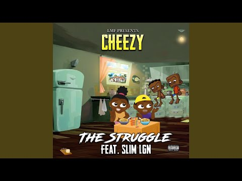Cheezy ft. Slim LGN - The Struggle