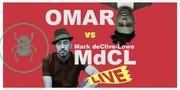 OMAR vs MARK DeCLIVE-LOWE - LIVE!!!