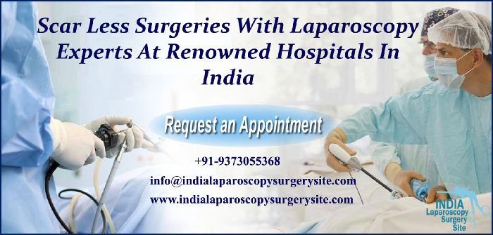Scar Less Surgeries With Laparoscopy Experts At Renowned Hospitals In India