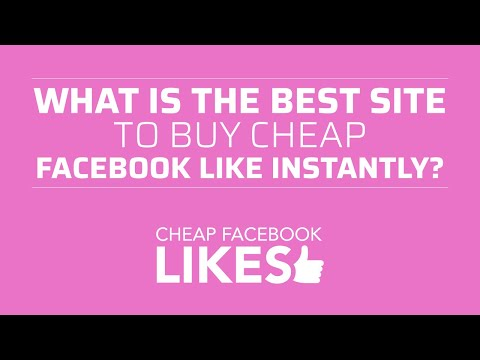 What Is the Best Site to Buy Cheap Facebook Likes Instantly
