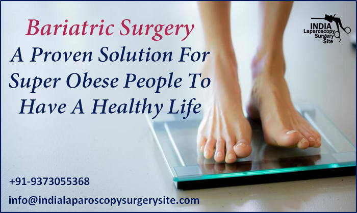 Bariatric Surgery A Proven Solution For Super-Obese People To Have A Healthy Life