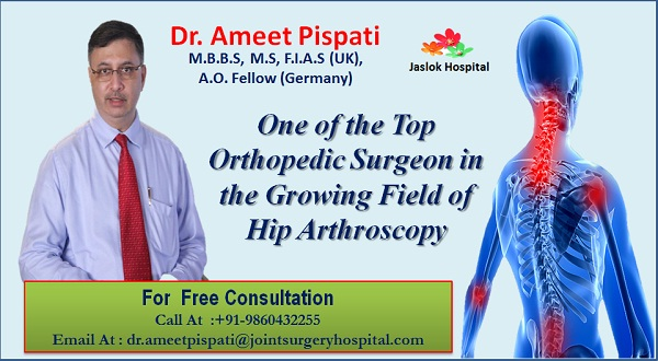 Dr. Ameet Pispati - One of the Top Orthopedic Surgeon in the Growing Field of Hip Arthroscopy