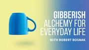 Alchemy For Everyday Life