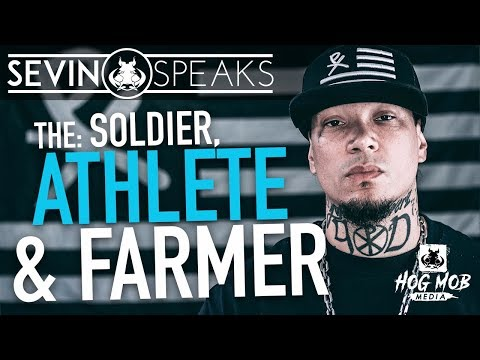 SEVIN SPEAKS - the SOLDIER, ATHLETE & FARMER (visit hogmob.com for more)