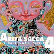 """นิทรรศการ """"ARIYA SACCA 4 THE FOUR NOBLE TRUTHS"""""""