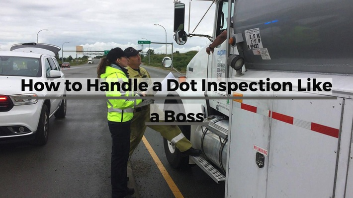 How to Handle a Dot Inspection Like a Boss