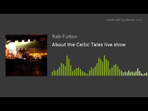 About the Celtic Tales live show