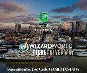 Game Fix Show's Wizard World Ticket Giveaway Sacramento - WIN A Pair Of Priority 3-Day Passes