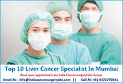 Know About Top 10 Liver Cancer Specialist in Mumbai