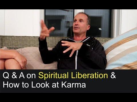 Spiritual Liberation and How to Look at Karma | Q & A on Spiritual Awakening pt. 3