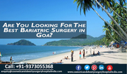 Are you looking for the best Bariatric surgery in Goa?