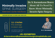 Dr. S. Karunakaran Shares About All To Need To Know About Minimally Invasive Spine Surgery