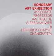 """นิทรรศการ """"ศิลปะเชิดชูเกียรติรองศาสตราจารย์ Jan Theo De Vleeschauwer  และ อาจารย์ ไชยยศ จันทราทิตย์"""""""