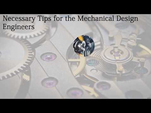 Building a Future in Mechanical Design Engineering Then Follow these Guidelines