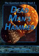 Quantum Series #3 - Dead Man's Hammer by Christina Engela - cover