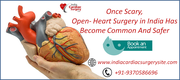Once Scary, Open- Heart Surgery in India Has Become Common And Safer