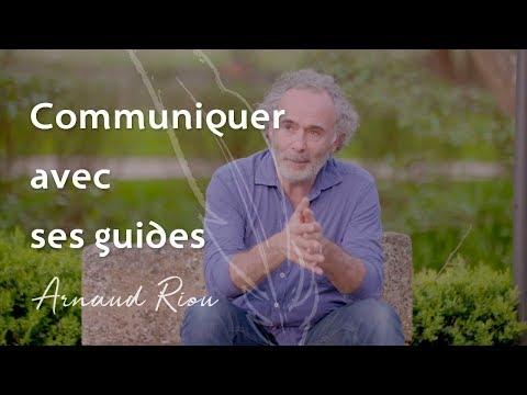 Communiquer avec ses guides -  Arnaud Riou