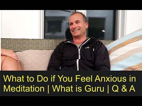 What to Do if You Feel Anxious in Meditation | What is Guru | Q & A on Spiritual Awakening