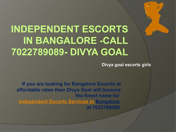 Independent Escorts in Bangalore -Call 7022789089- Divya Goal