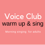 The Thursday Voice Club - Morning Singing Warm-up for adults (10 weeks)