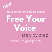 Relax & Sing - Free Your Voice Course (adult beginners) 6 weeks