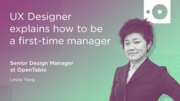 UX Designer from OpenTable explains how to be a first-time manager