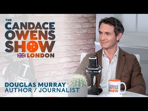 The Candace Owens Show: Douglas Murray