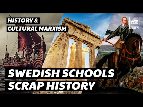 Sweden To Strip History From Curriculum For Cultural Marxist Brainwashing