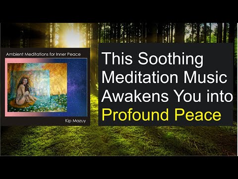 This Soothing Meditation Music will Awaken You into Profound Inner Peace | Calming Music