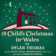 Couch Theatre presents a reading of A Child's Christmas in Wales by Dylan Thomas