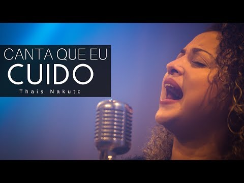 Thais Nakatu - Canta Que Eu Cuido