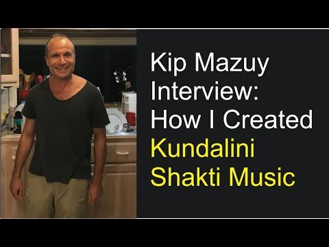 Kip Mazuy Interview: How I Created Meditation Music with Kundalini Energy