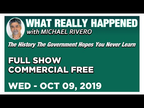 What Really Happened: Mike Rivero Wednesday 10/9/19: Today's News Talk Show