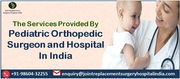 The Services Provided By a Pediatric Orthopedic Surgeon In India