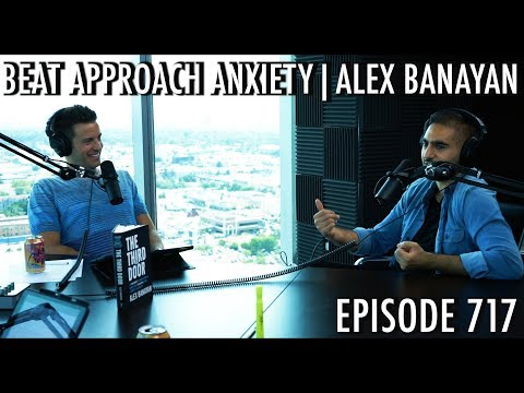 The Art of Charm Podcast 717 - Beat Approach Anxiety   Alex Banayan