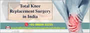 Get Total Relief From Knee Pain With Total Knee Replacement Surgery in India