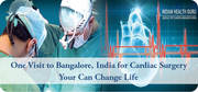One Visit to Bangalore India for Cardiac Surgery Can Change Your Life
