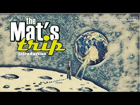 the Mat's trip - Introduction