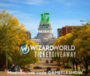 Game Fix Show's Wizard World Ticket Giveaway Madison Edition - WIN A Pair Of Priority 3-Day Passes