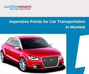imperative points for car transport in mumbai