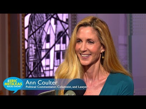 Ann Coulter - Part 1 of 2   The Eric Metaxas Radio Show