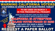 CALIFORNIA VOTERS WARNING ABOUT A NEW VOTING ELECTRONIC TABLET THAT CAN CHANGE YOU'RE VOTE BE SAFE, REQUEST A PAPER BALLOT IN ALL 50 STATES