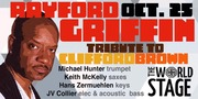 "RAYFORD GRIFFIN ""Tribute To: Clifford Brown"" @ The World STAGE 9PM ~"